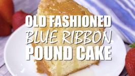 Old Fashioned Blue Ribbon Pound Cake