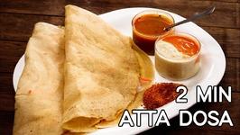 Atta Dosa - 2 Minute Healthy Indian Breakfast