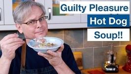 Guilty Pleasure - Hot Dog Wiener Soup