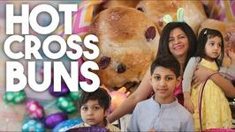 HOT CROSS BUNS - An EASTER Special