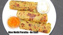 Aloo Methi Paratha - No Stuff Video Recipe / Potato Fenugreek Flat Bread