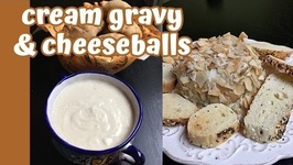 Jill's Thanksgiving Recipes - Cream Gravy, Spinach Muffins, Cheeseballs