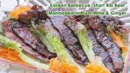 My July 4th Korean Barbecue: Short Rib Beef Marinaded in Plum Wine, Soy Sauce & Ginger
