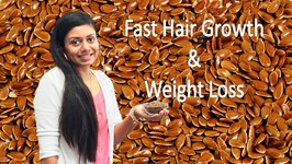 Fast Hair Growth & Weight Loss with Flax Seeds