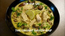 Tom Kha Gai - Thai Coconut Chicken Soup