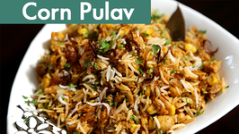 Recipe  How To Make Corn Pulav  Ruchi's Kitchen