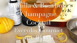 Cocktail Recipe- Vanilla And Bourbon Champagne Cocktail