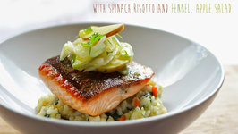 Salmon with Spinach Risotto and Fennel Apple Salad