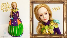 Alice In Wonderland Doll Cake -Alice Through The Looking Glass Cake