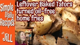 Leftover Baked Potatoes turned Oil Free Home Fries