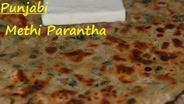 Punjabi Methi Paratha -Stuffed Fenugreek Leaves Healthy Paratha