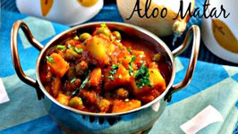 Aloo Matar - Five Spice Cooking Series - Potatoes and Peas Cooked in Tomato Gravy