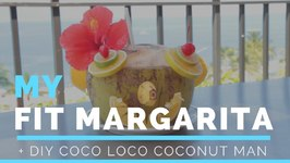 My Favorite Low Cal Margarita Recipe and DIY Coconut Man