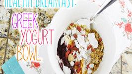 Healthy Breakfast - Greek Yogurt Bowl
