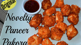 Novelty Paneer Pakora Secret Recipe