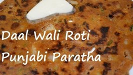 Punjabi Dal Paratha-Dal Wali Roti