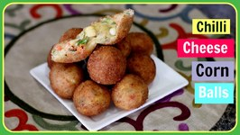 Chilli Cheese Corn Balls - Quick Evening Snack