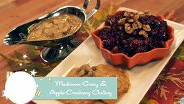 Vegan Mushroom Gravy And Cranberry Chutney