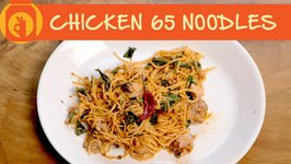 Chicken 65 Noodles  Easy To Make Indo - Chinese Recipe