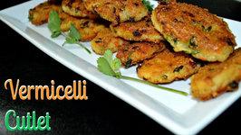 Vermicelli Cutlet (No Breading )