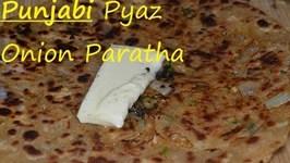 Punjabi Onion Paratha - Onion Indian Flat Bread