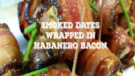 Smoked Dates with Goat Cheese and Wrapped in Habanero Bacon