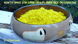How To Make Low Carb Cauliflower Rice Or Couscous