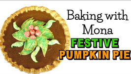 Baking with Mona- Festive Pumpkin Pie