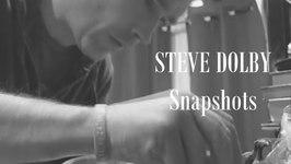 Steve Dolby / Snapshots Part 2