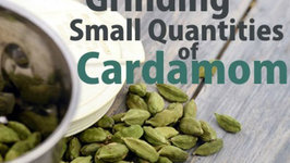 Grinding Small Quantities of Cardamom