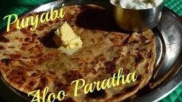 Aloo Paratha Punjabi -Traditional Food- Potato Stuffed Indian bread