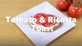 How To Make Tomato And Ricotta Toast