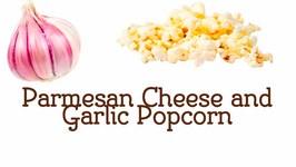 Parmesan Cheese And Garlic Popcorn