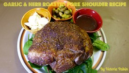 Garlic and Herb Roasted Pork Shoulder