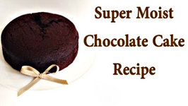 How to make the Best Ever Super Moist Chocolate Cake