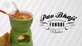 Pav Bhaji Fondue Nachos - Tasty Recipe