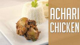 Achari Chicken  Pickle Spiced Chicken
