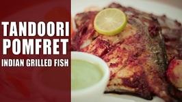 Tandoori Pomfret  Indian Grilled Fish