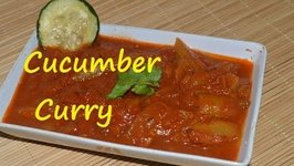 Cucumber Curry- Khera Sabzi