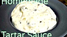Easiest and Quickest Tartar Sauce
