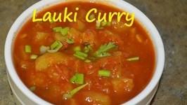 Lauki Ki Sabzi-Punjabi Bottle Gourd Curry
