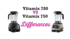 Vitamix 780 Vs 750 Review The Differences