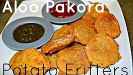 Aloo Pakora -Punjabi -Crispy Potato Fritters