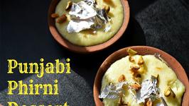 Authentic Punjabi Dessert Phirni Milk Pudding