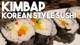 KIMBAP - KOREAN Style SUSHI With SANG KIM