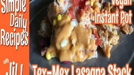Awesome Tex Mex Lasagna Stack In The Instant Pot