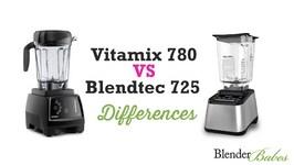 Blendtec 725 Vs Vitamix 780 Review Touchscreen Models