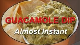 Guacamole Dip- Almost Instant