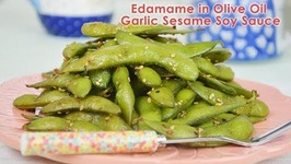 Edamame in Olive Oil, Soy Sauce, Garlic and Sesame Seeds