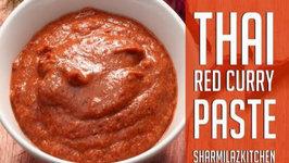 Thai Red Curry Paste - Easy Vegetarian Base For Thai Cuisine
